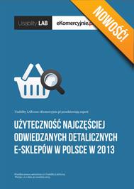 Raport - użyteczność najczęściej odwiedzanych detalicznych e-sklepów w Polsce w 2013
